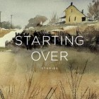 Starting Over - Stories